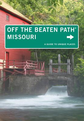 Missouri Off the Beaten Path By Delano, Patti